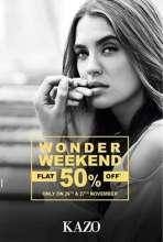 KAZO Wonder Weekend - Flat 50% off on 26 & 27 November 2016